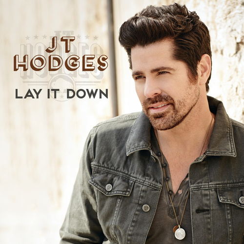 Play & Download Lay It Down by JT Hodges | Napster