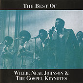 The Best Of Willie Neal Johnson & The Gospel Keynotes by Various Artists