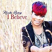Play & Download I Believe (Radio Edit) by Keesha Rainey | Napster