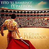 Play & Download El Gran Perdedor by Tito El Bambino | Napster