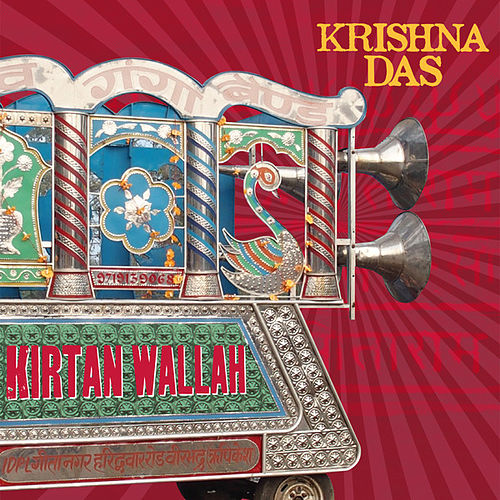 Play & Download Kirtan Wallah (Bonus Version) by Krishna Das | Napster
