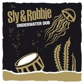 Underwater Dub by Sly and Robbie