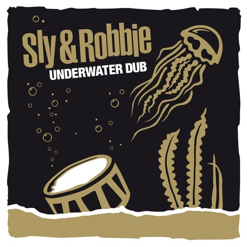 Play & Download Underwater Dub by Sly and Robbie | Napster