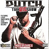 Play & Download The Big Show by Dutch | Napster