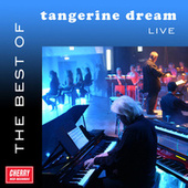 Play & Download The Best of Tangerine Dream Live by Tangerine Dream | Napster