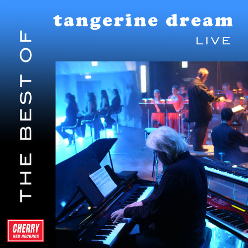 The Best of Tangerine Dream Live by Tangerine Dream