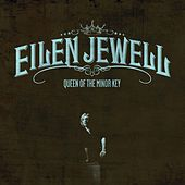 Play & Download Queen Of The Minor Key by Eilen Jewell | Napster