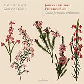 J.C.F. Bach: Sonatas for Traverso and Fortepiano by Marcello Gatti