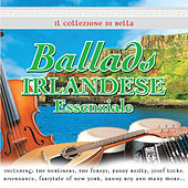 Play & Download Il Collezione di Bella Ballads Irlandese Essenziale by Various Artists | Napster