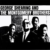 George Shearing and the Montgomery Brothers (Bonus Track Version) by The Montgomery Brothers