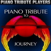 Piano Tribute to Journey by Piano Tribute Players