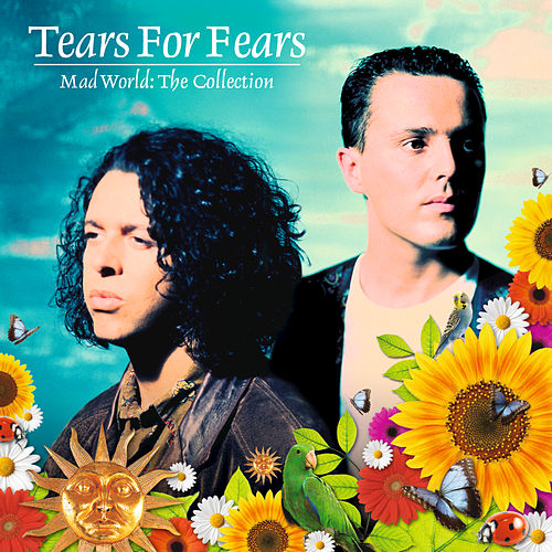 Play & Download Mad World: The Collection by Tears for Fears | Napster