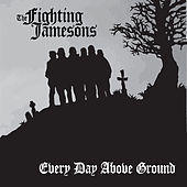 Play & Download Every Day Above Ground by The Fighting Jamesons | Napster
