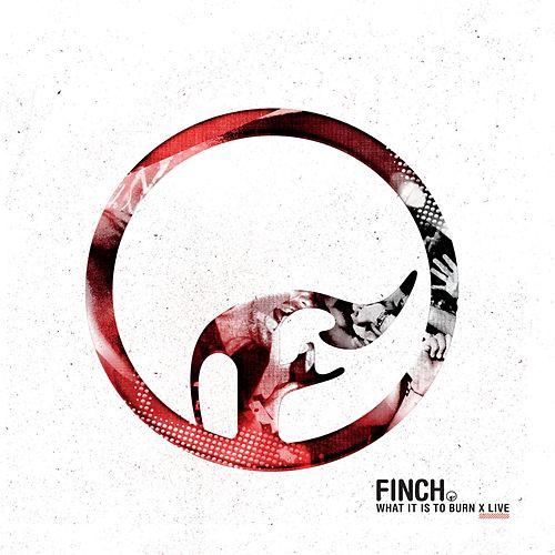 Play & Download What It Is To Burn - X by Finch | Napster
