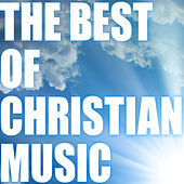 The Best Of Christian Music by Various Artists