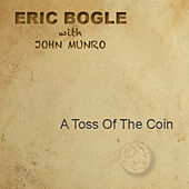 Play & Download A Toss of the Coin by Eric Bogle | Napster