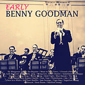 Play & Download Early Benny Goodman (Live) by Benny Goodman | Napster