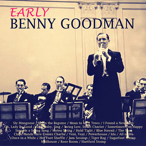 Early Benny Goodman (Live) by Benny Goodman