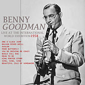 Play & Download Benny Goodman Live at the International World Exhibition - 1958  (Live) by Benny Goodman | Napster