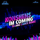 Play & Download I'm Coming (Techno Remix) - Single by Konshens | Napster