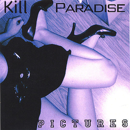 Play & Download Pictures by Kill Paradise | Napster