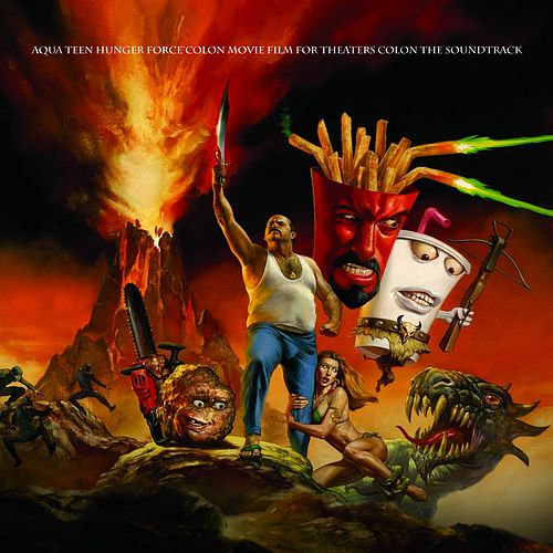 Play & Download Aqua Teen Hunger Force Colon Movie Film For Theaters Colon The Soundtrack by Various Artists | Napster