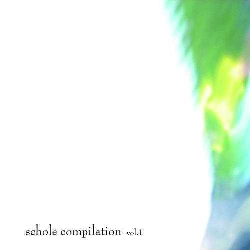 Play & Download schole compilation vol.1 by Various Artists | Napster