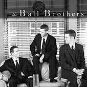 The Ball Brothers by The Ball Brothers