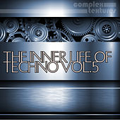 The Inner Life of Techno, Vol. 5 by Various Artists
