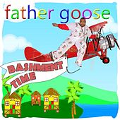 Play & Download Bashment Time by Father Goose | Napster