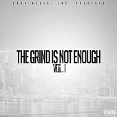 Play & Download The Grind Is Not Enough, Vol. 1 by Various Artists | Napster