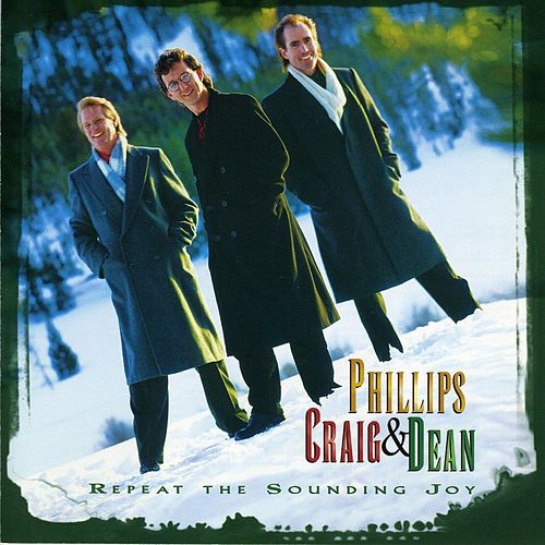 Play & Download Repeat The Sounding Joy by Phillips, Craig & Dean | Napster