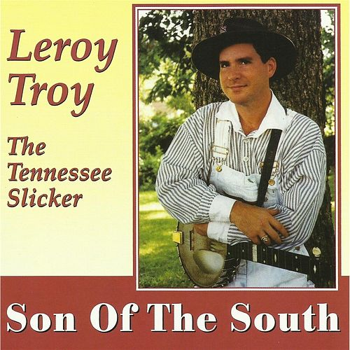 Play & Download Son of the South by Leroy Troy | Napster