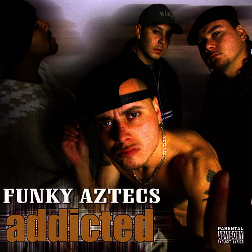 Addicted by Funky Aztecs