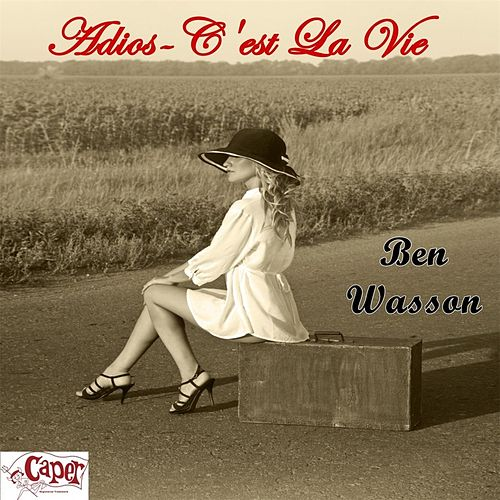 Play & Download Adios - C'est La Vie by Ben Wasson | Napster