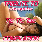 Play & Download Tic Tic Tac Compilation: Tribute To Carrapicho by Various Artists | Napster