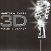 Play & Download 3D Tatlong Dekada by Martin Nievera | Napster