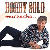 Play & Download Muchacha - EP by Bobby Solo | Napster