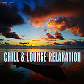 Play & Download Chill & Lounge Relaxation by Various Artists | Napster