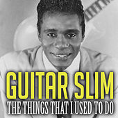 The Things That I Used to Do von Guitar Slim