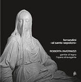 Play & Download Ferradini: Al santo sepolcro by Roberta Invernizzi | Napster