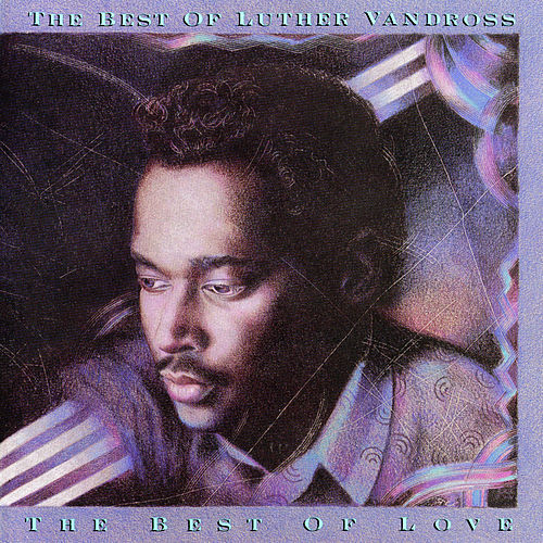 The Best of Luther Vandross   The Best of Love by Luther Vandross