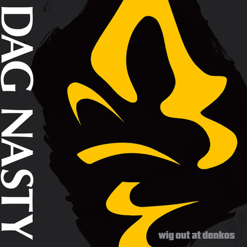 Wig Out At Denko's by Dag Nasty