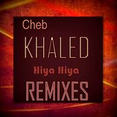 Hiya Hiya Remixes von Khaled (Rai)