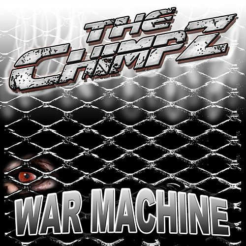 War Machine by The Chimpz