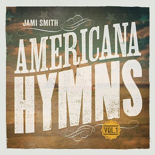 Play & Download Americana Hymns, Vol. 1 by Jami Smith | Napster