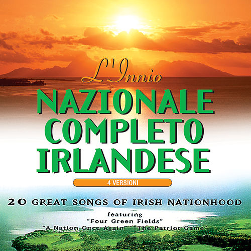 Play & Download L'Innio Nazionale Completo Irlandese by The Irish Ramblers | Napster