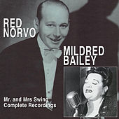 Play & Download Mr. And Mrs. Swing: Red Norvo and Mildred Bailey Complete Recordings by Mildred Bailey | Napster