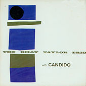 Play & Download The Billy Taylor Trio with Candido (Bonus Track Version) by Billy Taylor | Napster
