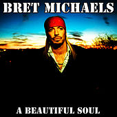 Play & Download A Beautiful Soul by Bret Michaels | Napster